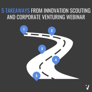 5 Takeaways From Innovation Scouting and Corporate Venturing Webinar (LinkedIn Post)
